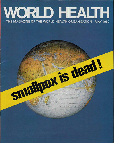Smallpox was declared eradicated in 1980, proof of the power of vaccines. © WHO